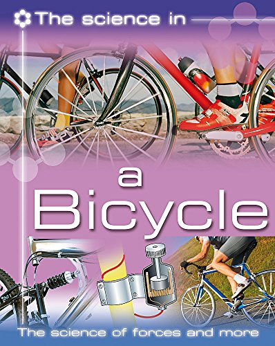 9780749682392: The Science In: A Bicycle- The science of forces and more