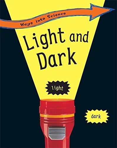 9780749683306: Light and Dark (Ways into Science)