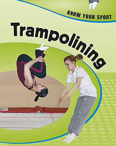 9780749683399: Trampolining (Know Your Sport)