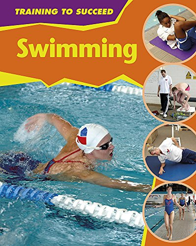 9780749684310: Swimming (Training to Succeed)