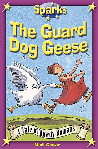 The Rowdy Romans: The Guard Dog Geese: Mick Gowar