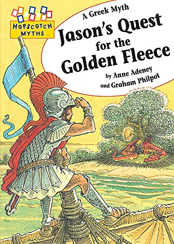 Hopscotch Myths: Jason's Quest for the Golden: Adeney, Anne