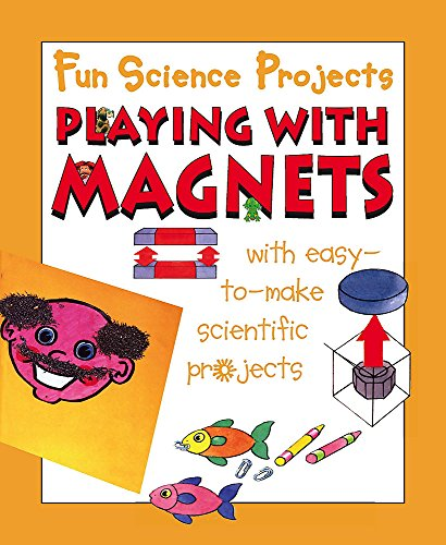 9780749686390: Playing with Magnets (Fun Science Projects)