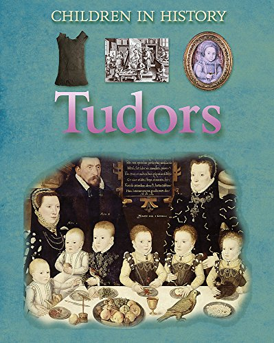 9780749686987: Tudors (Children in History)