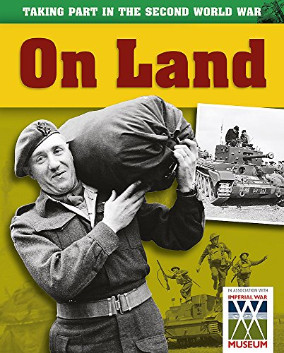 9780749688202: On Land (Taking Part in the Second World War)