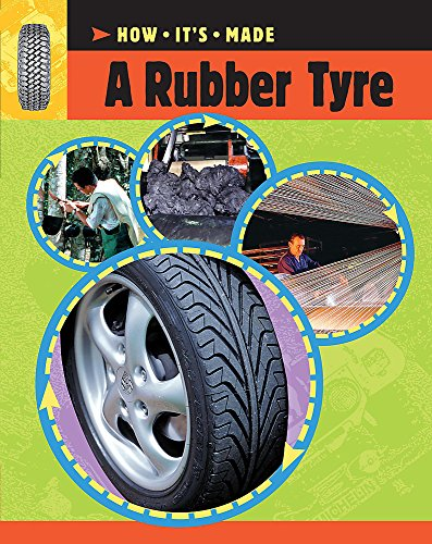 9780749689605: A Rubber Tyre (How It's Made)