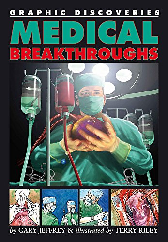 9780749692407: Medical Breakthroughs (Graphic Discoveries)