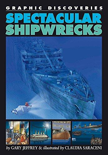 9780749692414: Spectacular Shipwrecks (Graphic Discoveries)