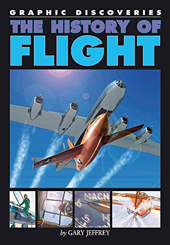 9780749692421: The History of Flight (Graphic Discoveries)