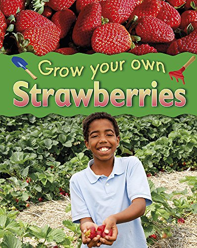 9780749692971: Strawberries (Grow Your Own)