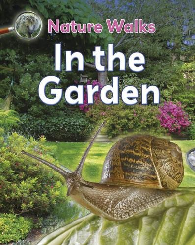 9780749693275: In the Garden (Nature Walks)