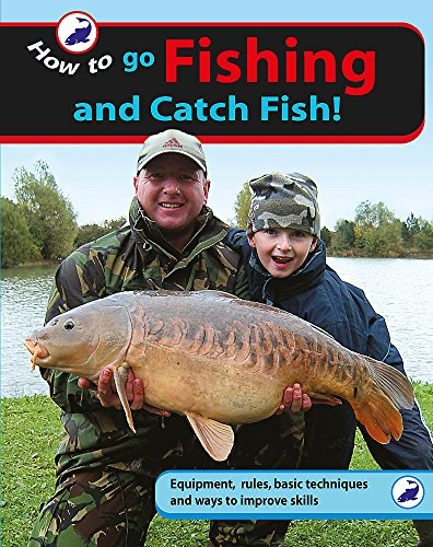 9780749693442: Go Fishing and Catch Fish (How To..)