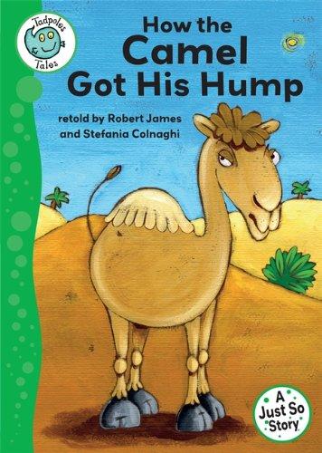 9780749694111: How the Camel Got His Hump (Tadpoles Tales)