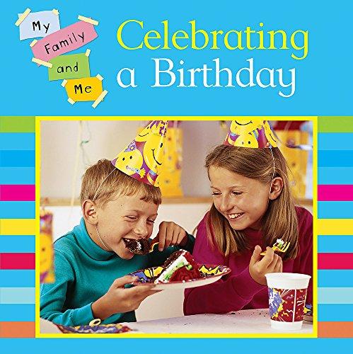 9780749696085: Celebrating a Birthday (My Family & Me)