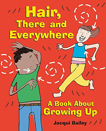 9780749696269: Hair, There and Everywhere: A Book about Growing Up (One Shot)