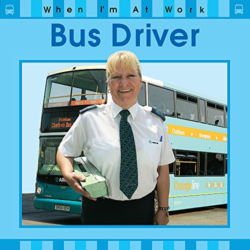 9780749696696: When I'm At Work: Bus Driver