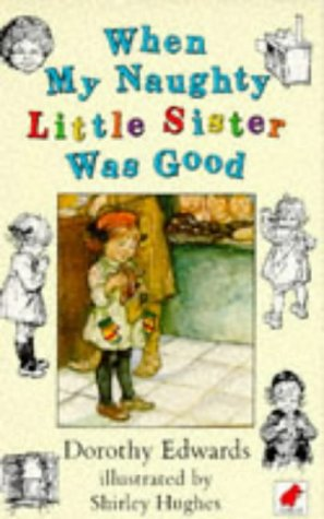 9780749700553: When My Naughty Little Sister Was Good