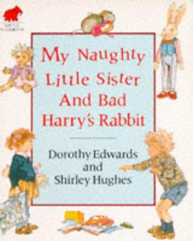 9780749701222: My Naughty Little Sister and Bad Harry's Rabbit