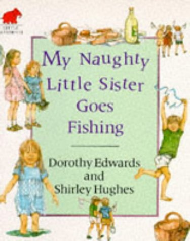9780749701246: My Naughty Little Sister Goes Fishing