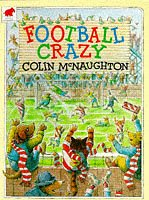 Football Crazy (0749701250) by Colin McNaughton