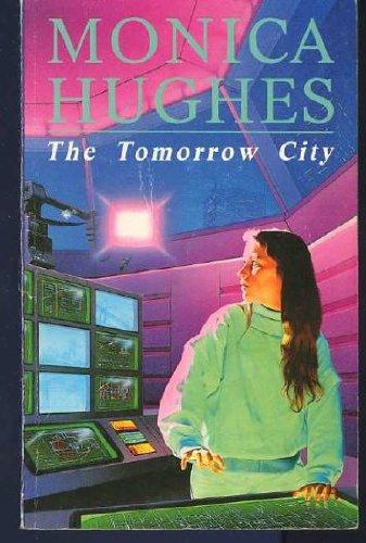 9780749702120: The Tomorrow City
