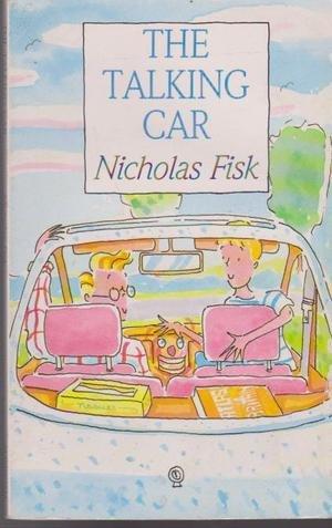The Talking Car (0749702885) by Nicholas Fisk