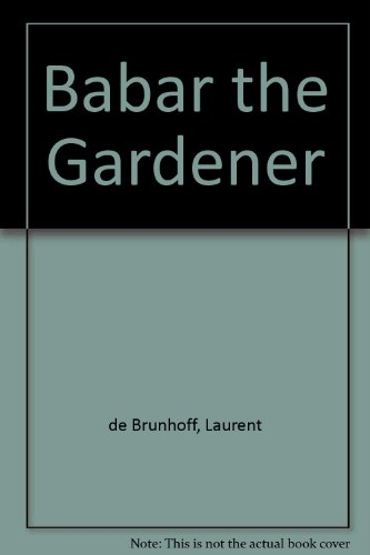 9780749703479: Babar the Gardener