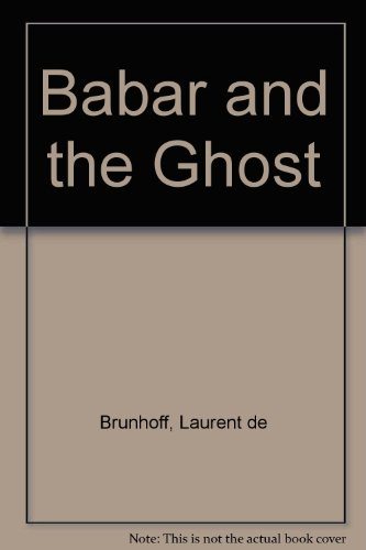 Babar and the Ghost: Brunhoff, Laurent de