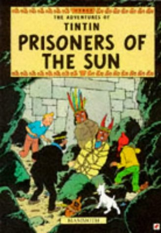 9780749704599: Tintin. Prisoners of the Sun (See 140520625X ) (The Adventures of Tintin)