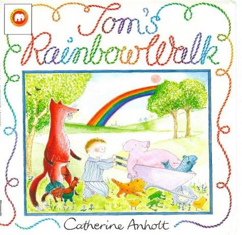 9780749705664: Tom's Rainbow Walk