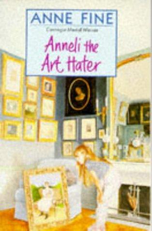 Anneli the Art Hater: Anne Fine