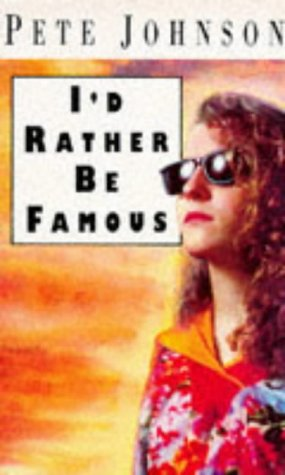 9780749706067: I'd Rather be Famous