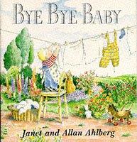 Bye Bye Baby: Ahlberg, Janet and