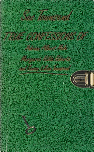 9780749707651: True Confessions of Adrian Albert Mole, Margaret Hilda Roberts and Susan Lilian Townsend