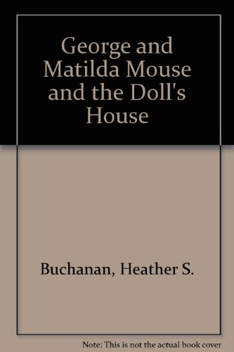 9780749707941: George and Matilda Mouse and the Doll's House