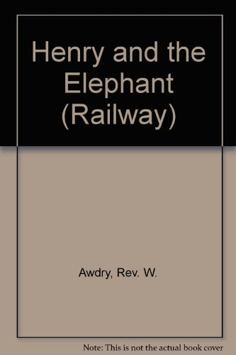 9780749708849: Henry and the Elephant (Railway)