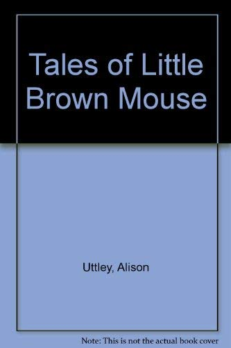 9780749709129: Tales of Little Brown Mouse