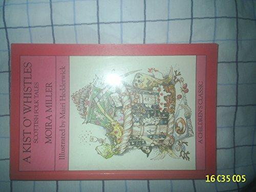 9780749709464: A Kist O' Whistles: Scottish Folk Tales