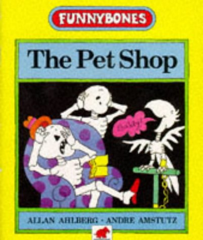 9780749710347: The Pet Shop (Funnybones)