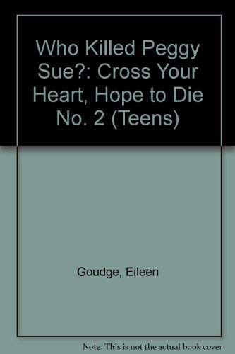 9780749710743: Who Killed Peggy Sue?: Cross Your Heart, Hope to Die No. 2 (Teens)