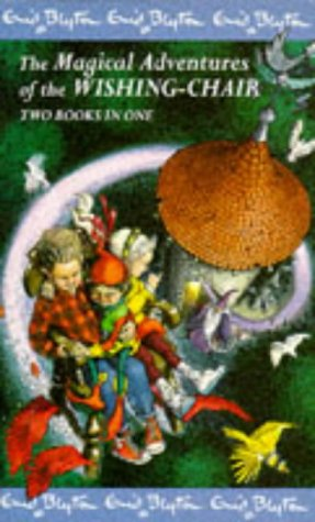 9780749714598: Magical Adventures of the Wishing Chair: Adventures of the Wishing Chair AND The Wishing Chair Again