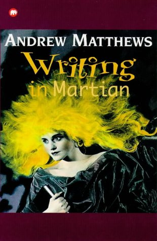 Writing in Martian (Contents) (9780749714826) by Matthews, Andrew
