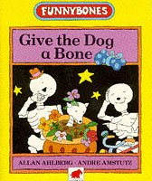 9780749716714: Give the Dog a Bone (Funnybones)