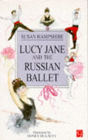 Lucy Jane and the Russian Ballet: Susan Hampshire