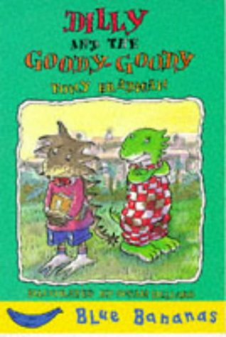 9780749718633: Dilly and the Goody Goody (Blue Bananas)