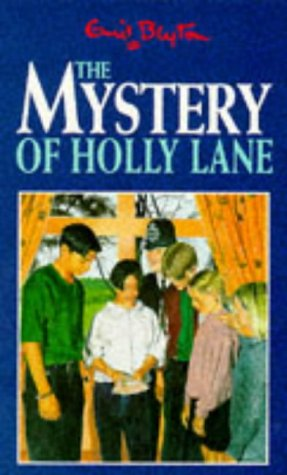 9780749719784: The Mystery of Holly Lane (Five Find-outers & Dog)