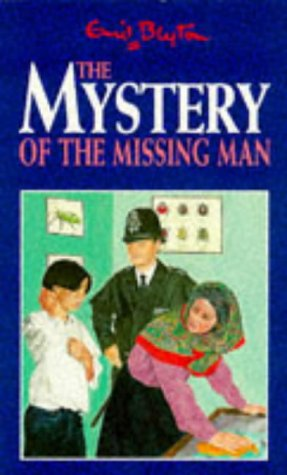 The Mystery of the Missing Man (Five Find-outers & Dog): Blyton, Enid