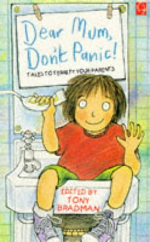 9780749719890: Dear Mum, Don't Panic: Tales to Terrify Your Parents