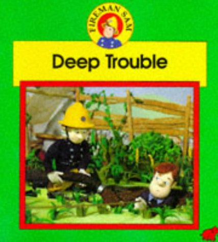 9780749720070: Deep Trouble (Fireman Sam Photographic Storybooks)
