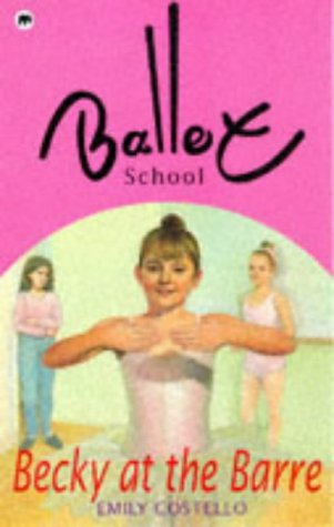 9780749723231: Becky at the Barre (Ballet School)